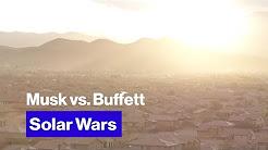 It's Elon Musk vs. Warren Buffett in the Fight for the Future of Solar