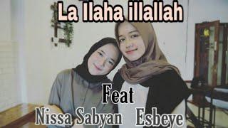 """"""" LA ILAHA ILLALLAH """" Nissa sabyan Feat Esbeye, Terbaru 2019."""