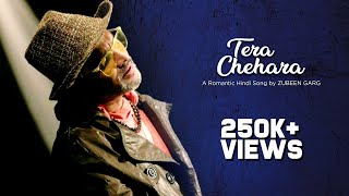 Tera Chehara by Zubeen Garg | Latest Bollywood Movie Songs by Zubeen Garg 2017