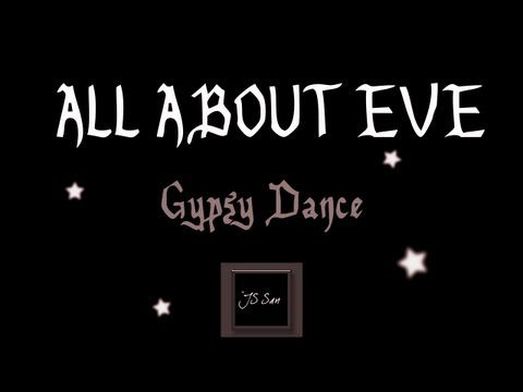 All About Eve - Gypsy Dance ♪