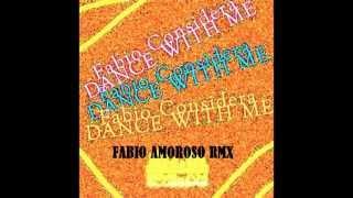 Fabio Considera - Dance With Me (Fabio Amoroso Remix)