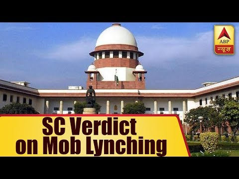 SC Verdict on Mob Lynching: Court Directs Centre To Implicate Law in 4 Weeks | ABP News