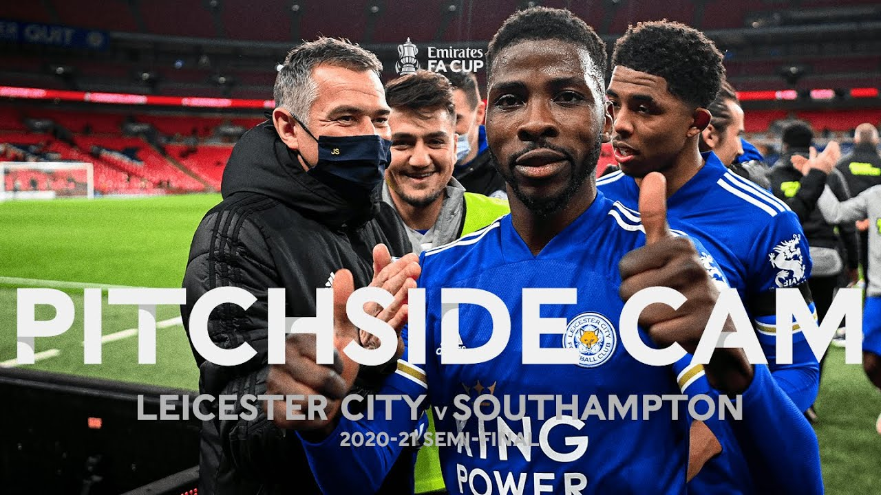 PITCHSIDE CAM | Fans Return To Wembley Stadium! | Leicester City v Southampton | Semi-Final 2020-21