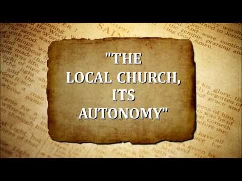 """""""Give Me The Bible""""  The Local Church, Its Autonomy"""