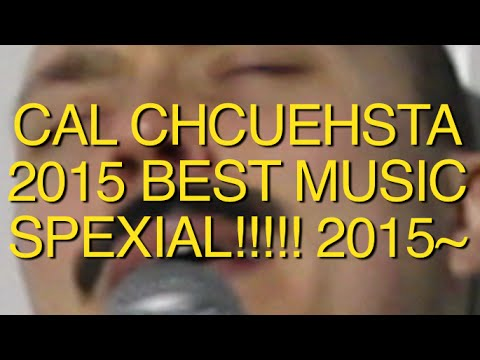 CAL CHUCHESTA MUSIC SPEXIAL OF 2015 MUSCI YOUTUBE.COM/THENEEDLEDROP SPONSORED BY GOOGLE! (2015!)