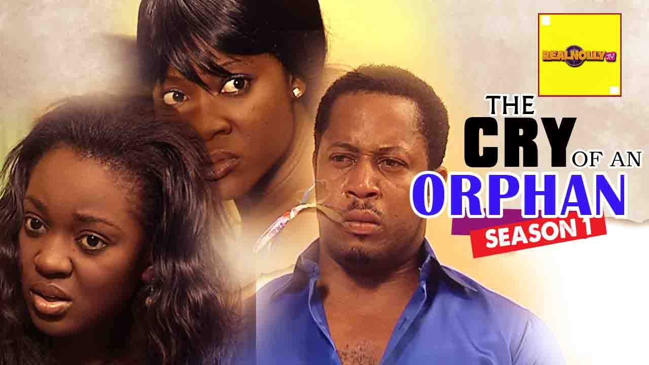 Download Nigerian Nollywood Movies - The Cry Of An Orphan 1