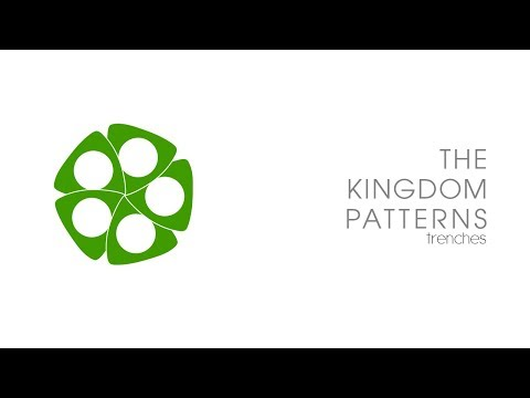 The Kingdom Patterns - Find your next step! - Episode 6/6 - Trenches
