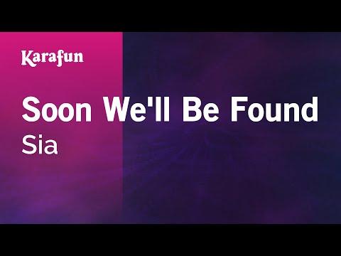 Karaoke Soon We'll Be Found - Sia *