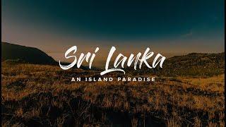 Sri Lanka - An Island Paradise