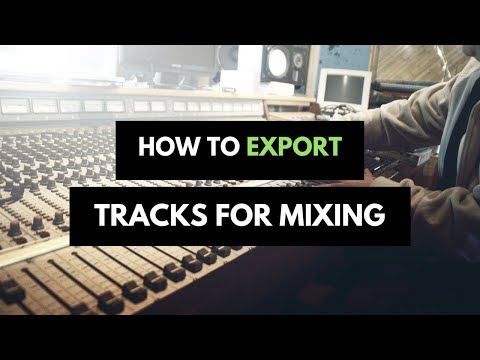 How to Export a Song for Mixing (How bouncing tracks helps with mixing songs)