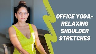 Office Yoga | Relaxing Shoulder Stretches