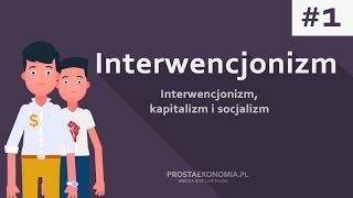 Interwencjonizm, kapitalizm i socjalizm | Interwencjonizm cz. 1