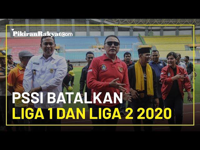 PSSI Resmi Batalkan Liga 1 dan Liga 2 Musim 2020 Melalui rapat Exco, Tidak Ada Juara dan Degradasi