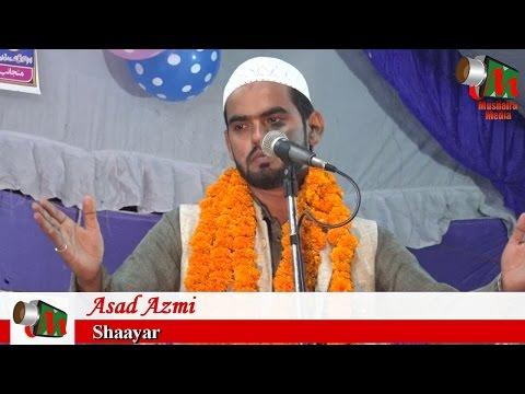Asad Azmi KITNE PYARE HAIN MERE SARKAR, All India Naatiya Mushaira, Walidpur Mau, Sadar USMAN GANI
