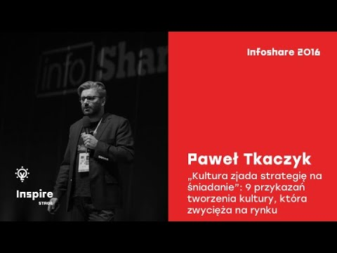 Paweł Tkaczyk (Midea) - Kultura zjada strategię na śniadanie / infoShare 2016