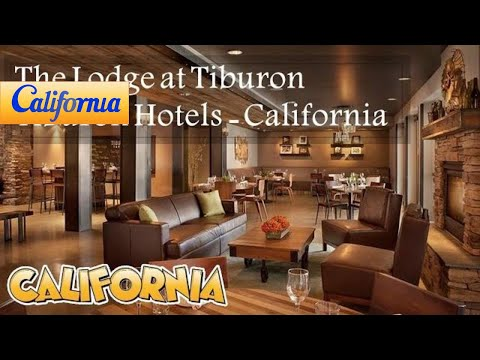 The Lodge at Tiburon, Tiburon Hotels - California