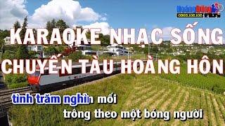 Chuyến Tàu Hoàng Hôn - Karaoke Nhạc Sống Cực Hay