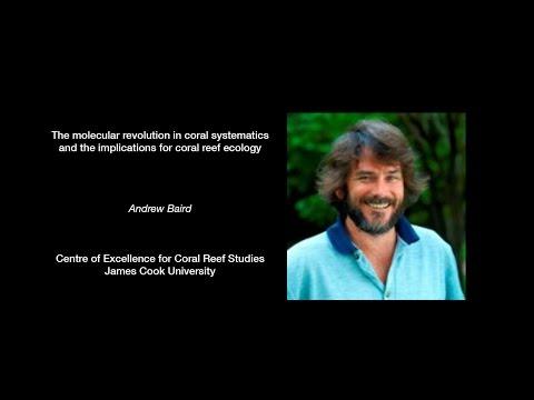 Andrew Baird - The molecular revolution in coral systematics