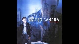 Watch Aztec Camera Pianos And Clocks video