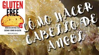 CABELLO DE ÁNGEL ✨ ¡Receta casera! paso a paso (2020)