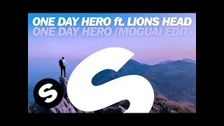 One Day Hero ft. Lions Head - One Day Hero (MOGUAI Edit)