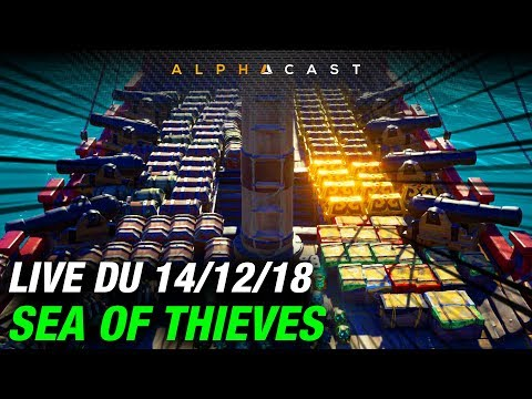 VOD ► Notre plus grand butin (Sea of Thieves) - Live du 14/12/2018