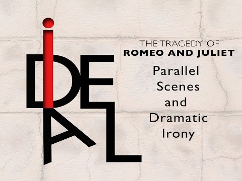 Romeo and Juliet - Parallel Scenes and Dramatic Irony - Lesson 8 of 12