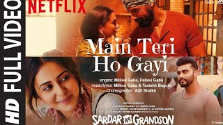 Main Teri Ho Gayi Video Song from Sardar Ka Grandson song