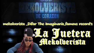 La Juetera Mekolverista_Difar The Imaginario_Dj Pispi+Jair +Maikol El Insoportable Famous Record's