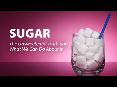 Sugar: The Unsweetened Truth and What We Can Do About It
