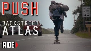 Backstreet Atlas - A Skateboarding Documentary - PUSH