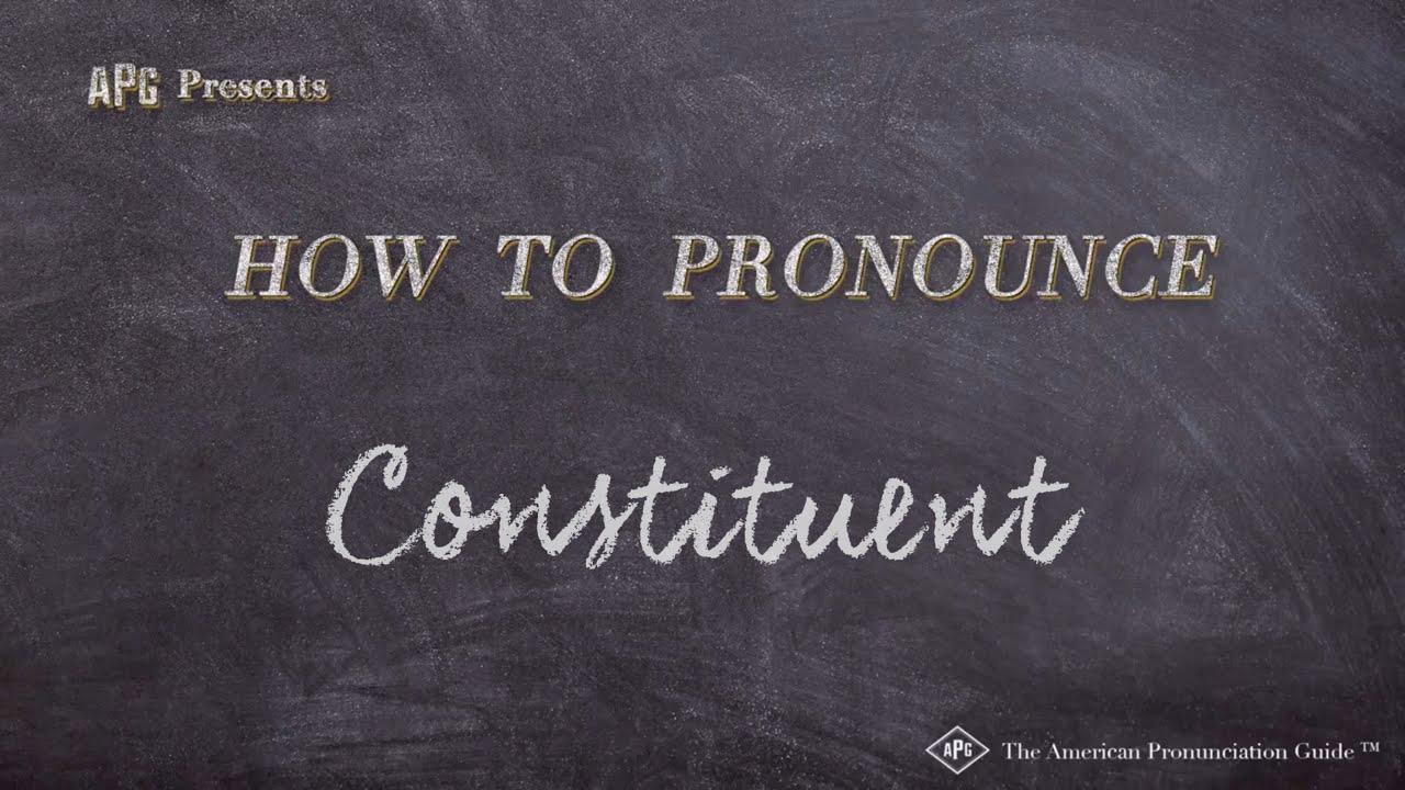 How to Pronounce Constituent  Constituent Pronunciation