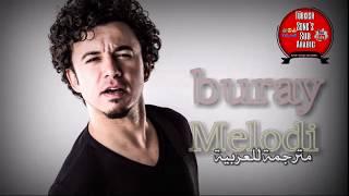 """اغنية تركية جميلة مترجمة للعربية بوراي """" لحن """" Buray """"Melodi """""""