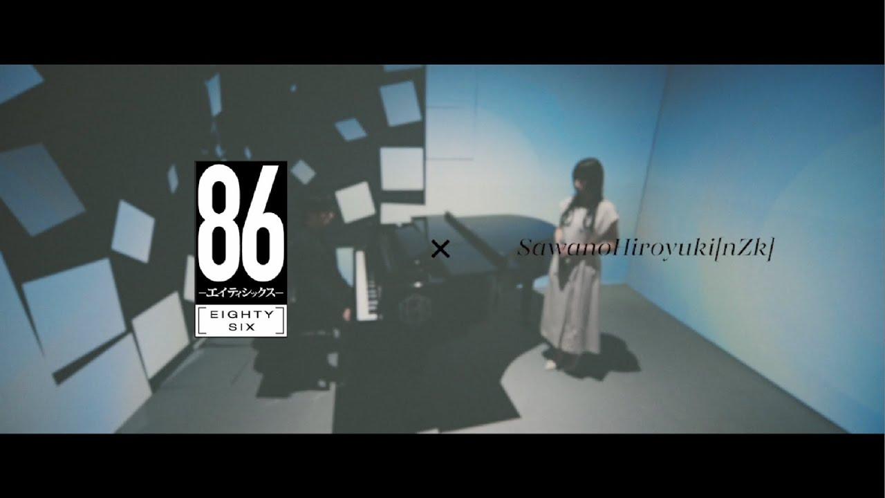 SawanoHiroyuki[nZk]:mizuki「Avid」×TVアニメ「86―エイティシックス―」Collaboration Movie