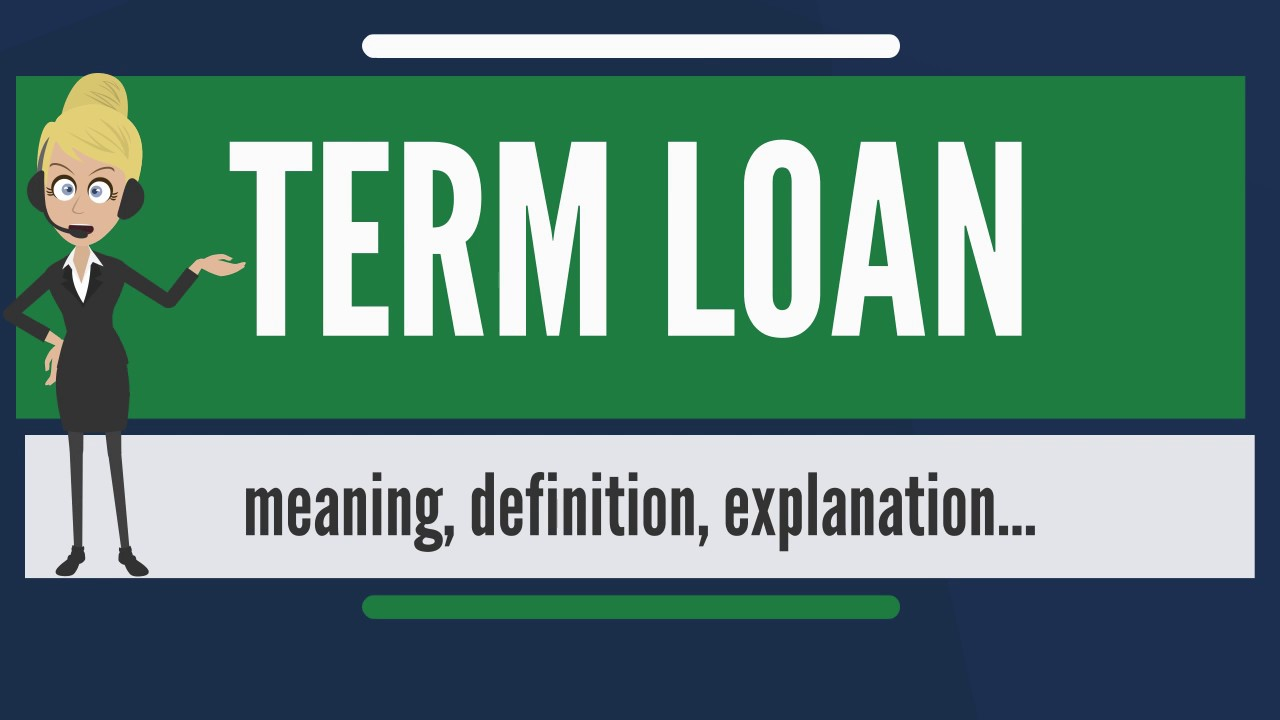 What is TERM LOAN? What does TERM LOAN mean? TERM LOAN meaning, definition & explanation - YouTube