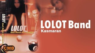 Lolot - Kasmaran [Lyrics]