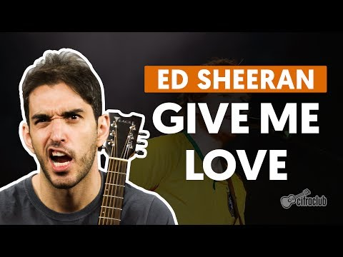 Give Me Love - Ed Sheeran (aula de violão simplificada)