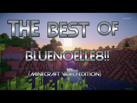 THE BEST OF BLUENOELLE8! (Minecraft Videos)