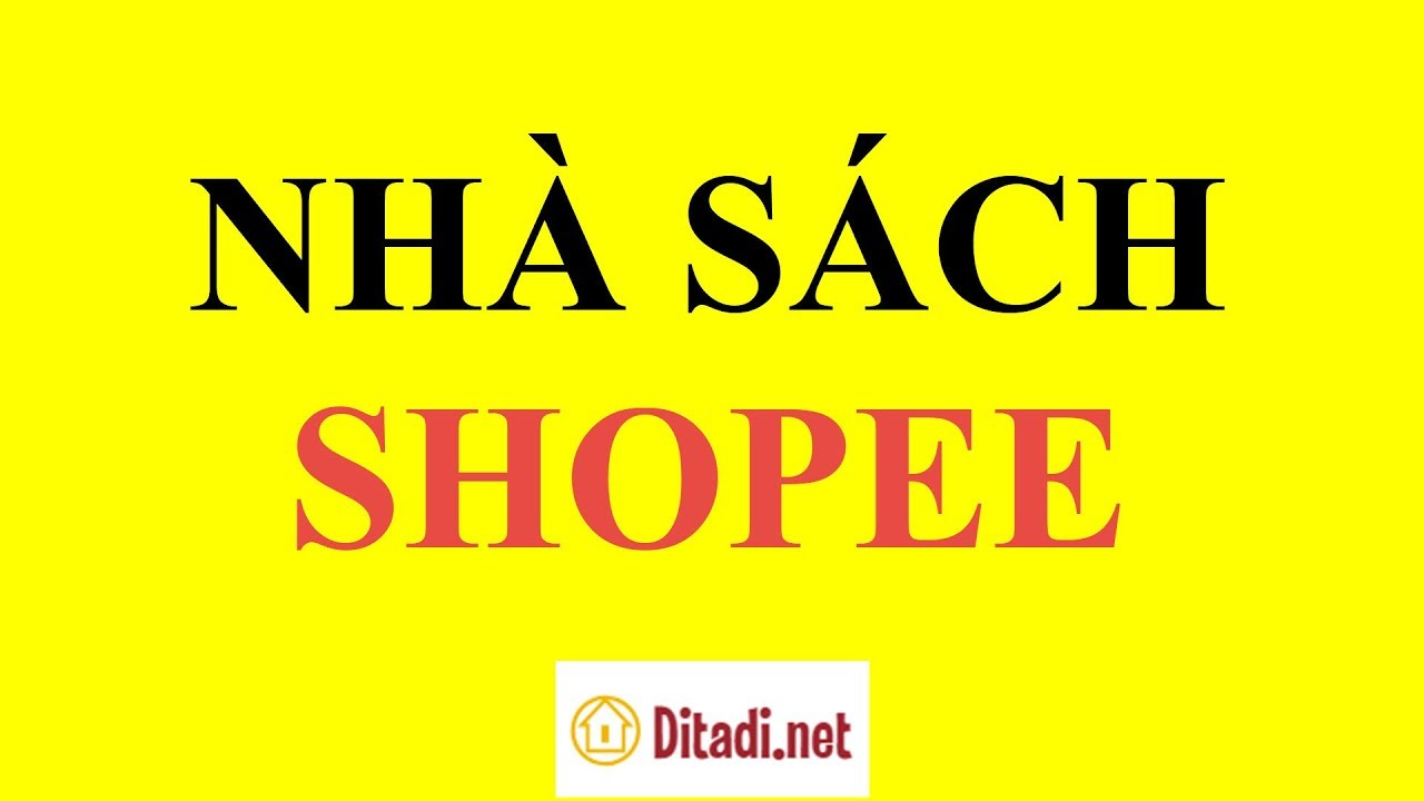 [Đánh giá] Nhà sách Shopee có uy tín không - Ditadi.net