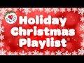 Christmas Holiday Playlist | Christmas Songs and Carols
