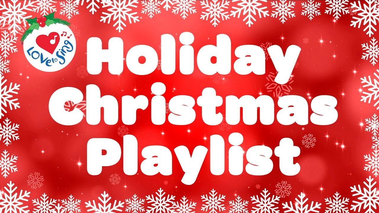Holiday Christmas.Christmas Holiday Playlist Christmas Songs And Carols