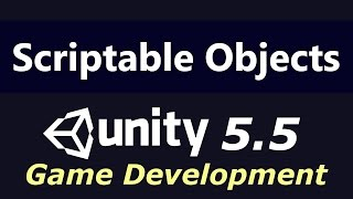 How and Why to Use Scriptable Objects - Unity 5.5 Game Development Tutorial