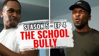 The School Trouble Maker (S5 Ep4)