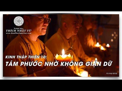 Kinh Thập Thiện 10: Tám phước nhờ không giận dữ (01/04/2012) Thích Nhật Từ