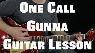 One Call - Gunna - Guitar Lesson Video