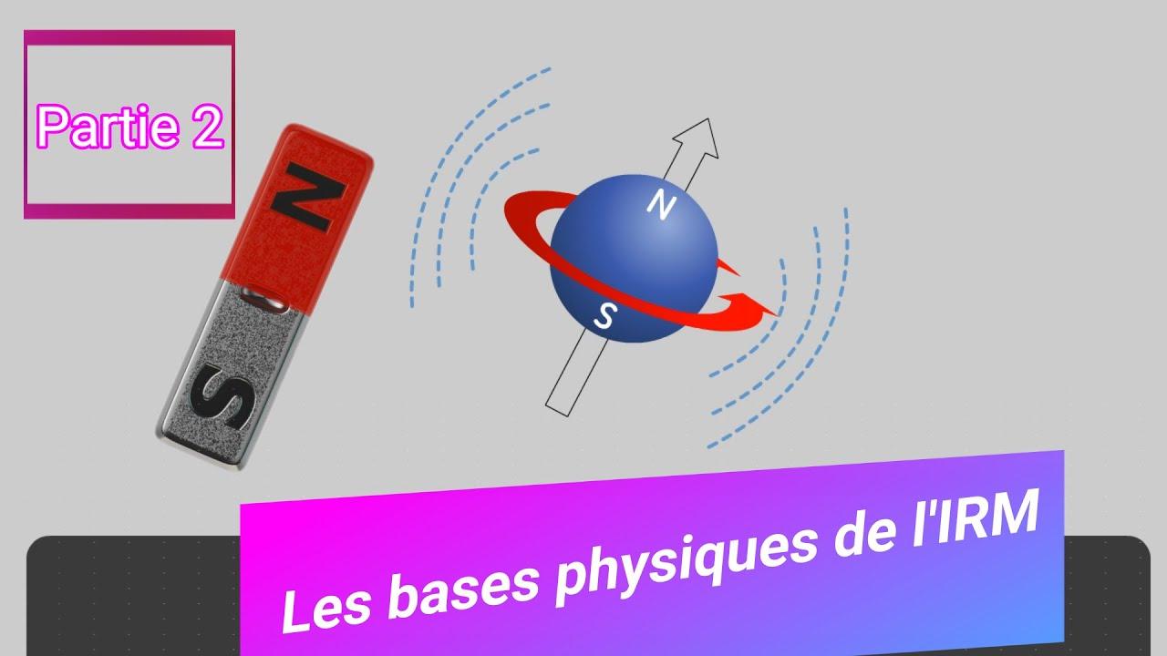 Download [2] Imagerie Par Résonance Magnétique Nucléaire IRM /Bases Physiques  de l'Imagerie Médicale