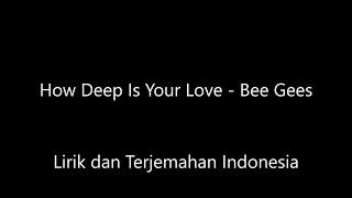 Bee Gees - How Deep Is Your Love Lirik dan Terjemahan Indonesia