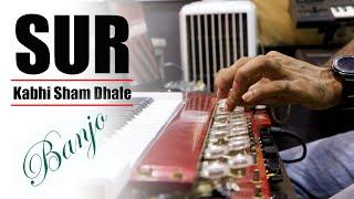 Kabhi Sham Dhale (SUR) - Banjo Cover | कभी शाम ढले तो मेरे दिल में आ जाना | Cover By Music Retouch
