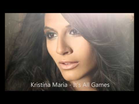 Kristina Maria - It's All Games
