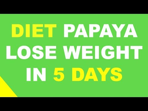 LOSE WEIGHT IN 5 DAYS WITH THE DIET DIETING PAPAYA WORK OUT!!!